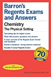 Barronss Regents Exams and Answers: Chemistry, the Physical Setting
