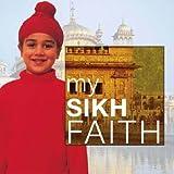 Kaval Singh My Sikh Faith (My Faith)