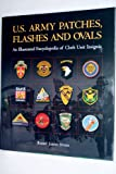 img - for U.S. Army Patches, Flashes and Ovals: An Illustrated Encyclopedia of Cloth Unit Insignia book / textbook / text book