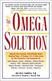 img - for The Omega Solution: Unleash the Amazing, Scientifically Based Healing Power of Omega-3 & -6 Fatty Acids book / textbook / text book