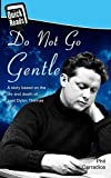 Do Not Go Gentle - the dying days of Dylan Thomas