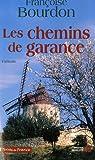 Les chemins de Garance par Françoise Bourdon