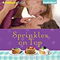 Sprinkles on Top: Sugar Springs, Book 3 (       UNABRIDGED) by Kim Law Narrated by Natalie Ross