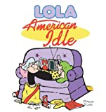American Idle: A Lola Collection (Lola Books)