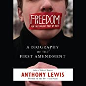 Freedom for the Thought That We Hate: A Biography of the First Amendment | [Anthony Lewis]