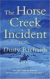 The Horse Creek Incident (Herschel Baker)