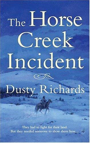 The Horse Creek Incident (Herschel Baker), Dusty Richards