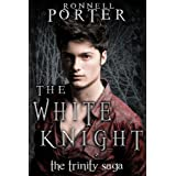 The White Knight (The Trinity Saga, Book 2) ~ Ronnell D. Porter
