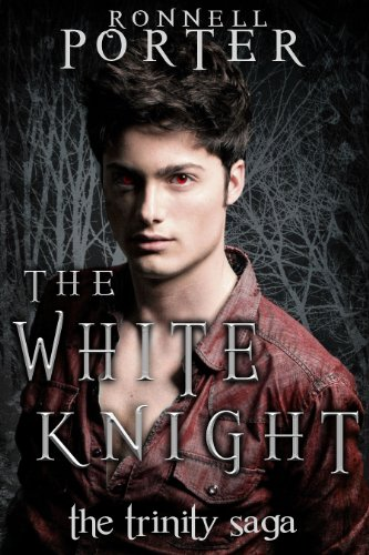The White Knight (The Trinity Saga, Book 2) (Ronnell D Porter compare prices)