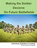 img - for Making the Soldier Decisive on Future Battlefields book / textbook / text book