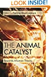 The Animal Catalyst: Towards Ahuman T...