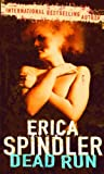 Erica Spindler Dead Run (MIRA Backlist)
