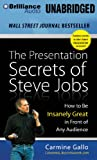 img - for The Presentation Secrets of Steve Jobs: How to Be Insanely Great in Front of Any Audience book / textbook / text book