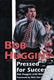 img - for Bob Huggins: Pressed for Success book / textbook / text book