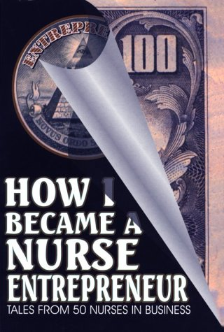 Image for How I Became a Nurse Entrepreneur: Tales from 50 Nurses in Business