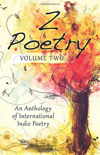 Z Poetry: An Anthology of International Indie Poetry Volume 2