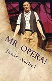 Mr. Opera!
