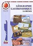 Les Mini-Maxi : G�ographie gastronomi...