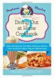 img - for By Stephanie Manley Copykat.com's Dining Out At Home Cookbook 2: More Recipes for the Most Delicious Dishes from America [Paperback] book / textbook / text book