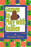 GAMES TO PLAY WITH BABIES:REVISED