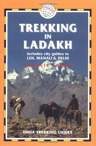Trekking in Ladakh, 3rd: India Trekking Guides (Trailblazer)