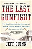 img - for The Last Gunfight: The Real Story of the Shootout at the O.K. Corral-And How It Changed the American West book / textbook / text book