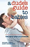 A Dudes Guide to Babies