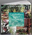 Container Water Gardening: Quick and...