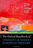 The Oxford Handbook of Theology and Modern European Thought (Oxford Handbooks)