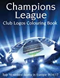 img - for Champions League Club Logos: This A4 100 page Book has all the Club Logos from the Top 50 ranked teams in the Champions League for you to colour. A must for all football fans. book / textbook / text book