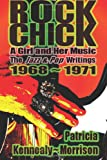img - for Rock Chick: A Girl and Her Music: The Jazz & Pop Writings 1968 - 1971 book / textbook / text book