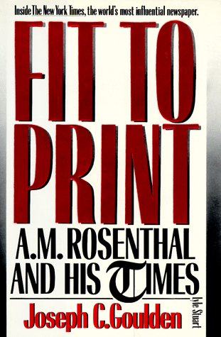 Image for Fit to Print: A.M. Rosenthal and His Times