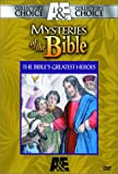 Mysteries of the Bible - The Bible's Greatest Heroes