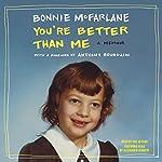 You're Better than Me: A Memoir | Bonnie McFarlane