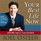 Your Best Life Now 2006 Daily Calendar: 7 Steps to Living at Your Full Potential (0446697079) by Osteen, Joel