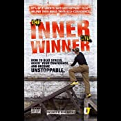 Inner Winner: How to Beat Stress, Boost your Confidence and Become Unstoppable | [Kevin Mincher]