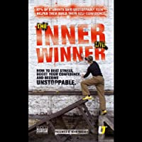 Inner Winner: How to Beat Stress, Boost your Confidence and Become Unstoppable (       ABRIDGED) by Kevin Mincher Narrated by Kevin Mincher