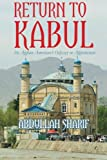 Return to Kabul: An Afghan American's Odyssey in Afghanistan