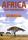 Africa Since Independence: A Comparative History