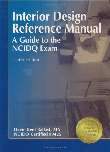 Interior Design Reference Manual: A Guide to the NCIDQ...