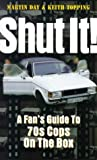 Shut it!: Fan's Guide to 70's Cops on the Box (0753503557) by Day, Martin