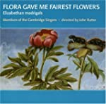 Flora Gave Me Fairest Flowers: Elizab...
