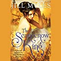 The Scarecrow King: A Romantic Retelling of the King Thrushbeard Fairy Tale Audiobook by Jill Myles Narrated by Cassandra Morris