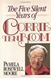 Five Silent Years of Corrie ten Boom, The