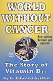 img - for World Without Cancer; The Story of Vitamin B17 book / textbook / text book