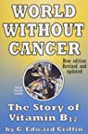 World Without Cancer; The Story of Vi...