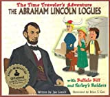 The Abraham Lincoln Logues: With Buffalo Biff and Farley's Raiders [With CD] (Time Traveler Adventures)