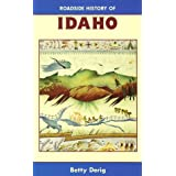 Roadside History of Idaho (Roadside History Series) by Betty B. Derig