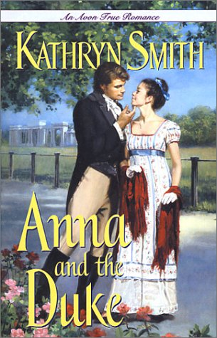 Anna and the Duke (An Avon True Romance), Kathryn Smith