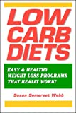 Low Carb Diets : Easy & Healthy Weight Loss Programs That Really Work!